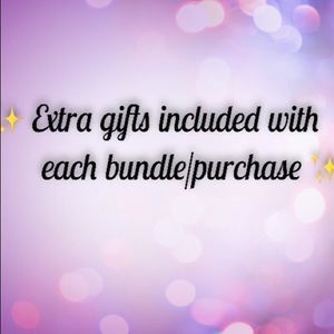 Extra gifts/goodies w/ every bundle and purchase ✨